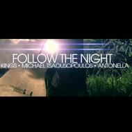 Kings & Μιχάλης Τσαουσόπουλος & Αντονέλλα – Follow the night (Όπου με πας)