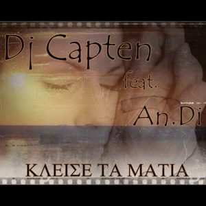 Dj Capten & An.Di – Κλείσε τα μάτια