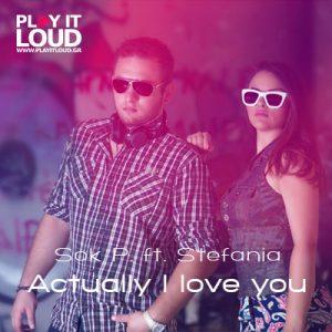 Sok P. & Στεφανία – Actually i love you