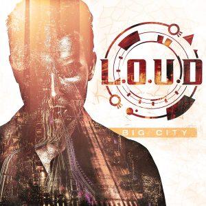 L.O.U.D. – Big city