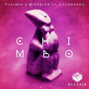 Playmen & Mindblow & Locomondo – Chimbo