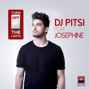 Dj Pitsi & Josephine – Turn off the lights