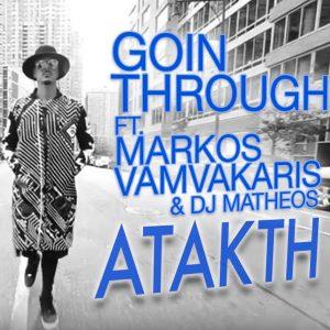 Goin Through & Μάρκος Βαμβακάρης & Dj Matheos – Άτακτη