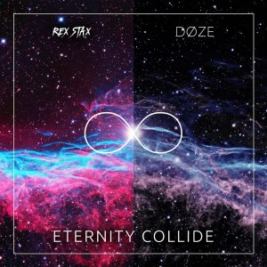 Rex Stax & Doze – Eternity collide