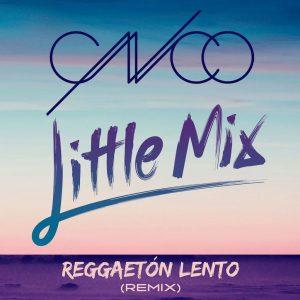 CNCO & Little Mix – Reggaeton Lento (Remix)