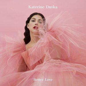 Κατερίνα Ντούσκα – Better love