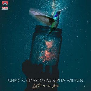 Χρήστος Μάστορας & Rita Wilson – Let me be