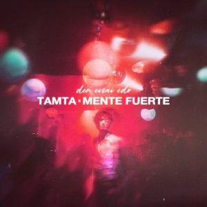 Τάμτα & Mente Fuerte – Δεν είσαι εδώ